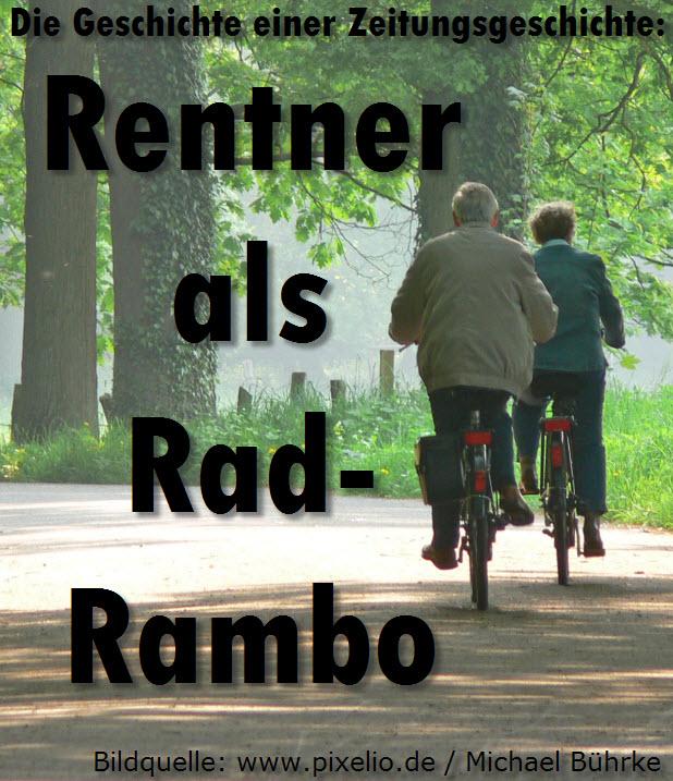 Die Geschichte einer Zeitungsgeschichte: Rentner als Rad-Rambo