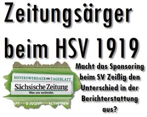 Zeitungsärger beim HSV 1919 - Macht das Sponsoring beim SV Zeißig den Unterschied in der Berichterstattung aus?