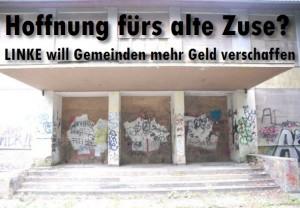 Hoffnung fürs alte Zuse? Linkspartei will den Sächsischen Gemeinden mehr Geld verschaffen.