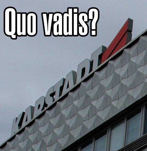 Quo vadis ... KARSTADT?