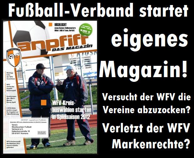 Der Westlausitzer Fußball Verband startet ein eigenes Magazin! Versucht der WFV damit die Vereine abzuzocken? Verletzt der WFV sogar Markenrechte?