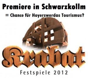 Premiere für die Krabat-Festspiele in Schwarzkollm vom 19.07. - 22.07.2012 - Ist das die Chance für Hoyerswerdas Tourismus?