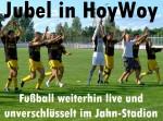Jubel in HoyWoy! Fußball weiterhin live und unverschlüsselt im Jahn-Stadion!