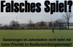Falsches Spiel? Sanierungen des Jahnstadions nicht mehr mit hoher Priorität im Stadtentwicklungskonzept!