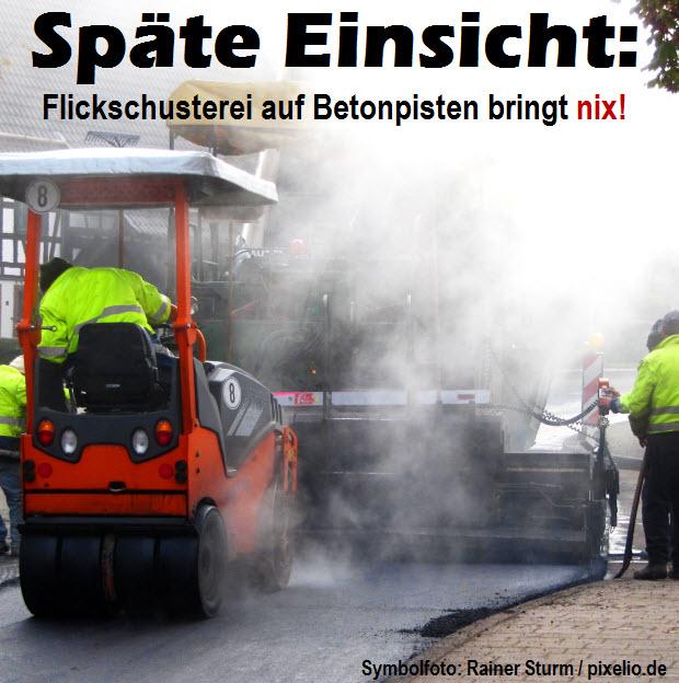 Späte Einsicht beim Tiefbauamt Hoyerswerda: Flickschusterei auf Betonpisten bringt nix!