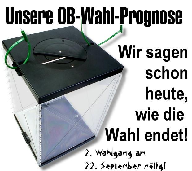 OB-Wahl-Prognose: Wir sagen schon heute, wie die Wahl ausgeht!