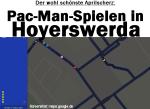 Der wohl schönste Aprilscherz: Pac-Man-Spielen in Hoyerswerda - Google Maps macht es am 1. April möglich.