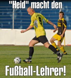 Matthias Heidrich macht den Fußball-Lehrer!